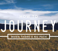 How to Journey When There's No Path
